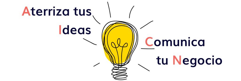 Programa Aterriza tus Ideas Comunica tu Negocio